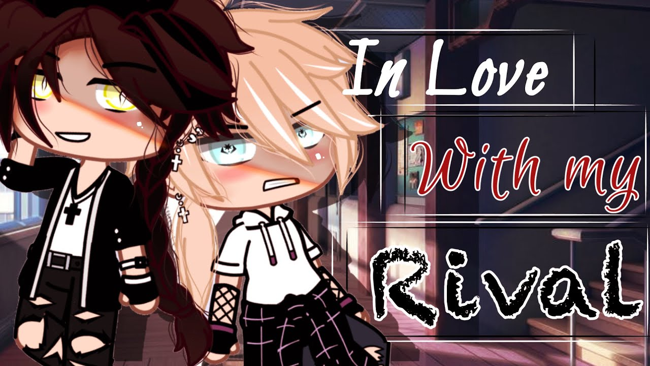 Download In Love With My Rival // Gay GCMM (BL) // GCM // original // romance