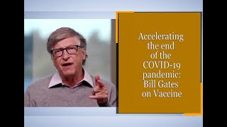 Accelerating the end oḟ the COVID-19 pandemic: Bill Gates on Vaccine