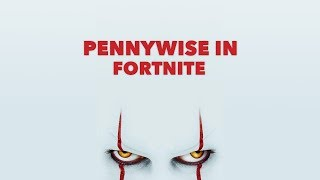 PENNYWISE IN FORTNITE (IT Chapter 2 Voice Trolling)