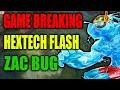 GAME BREAKING HEXTECH FLASH ZAC BUG - League of Legends