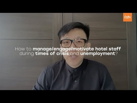 How to Engage, Manage and Motivate Hotel Staff by Jones Liew   Oaky