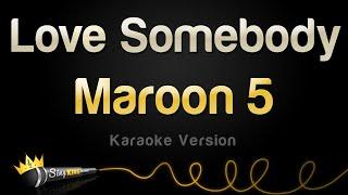Download Maroon 5 - Love Somebody (Karaoke Version)