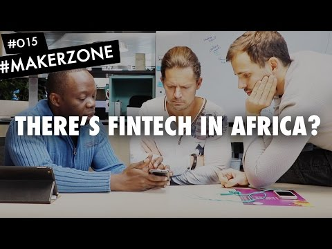 Ep. 15: There's Fintech in Africa? #MakerZone
