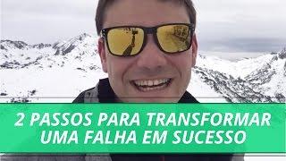 2 passos para transformar uma falha em sucesso   erico rocha   parte 6 de 365