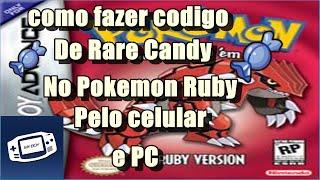 CODIGO DE RARE CANDY NO POKEMON RUBY PELO CELULAR COM EMULADOR MYBOY