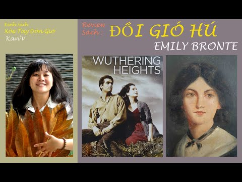 Review Sách: Đồi Gió Hú (Wuthering Heights)-Tác giả: Emily Bronte-Ad.Khoa Nguyễn/Kênh Gió
