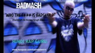 Badmash | Hindi Rap Guru | Who The F*** Is Badshah?