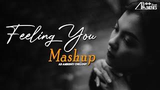 Feeling You Mashup | AB Ambients Chillout Mashup