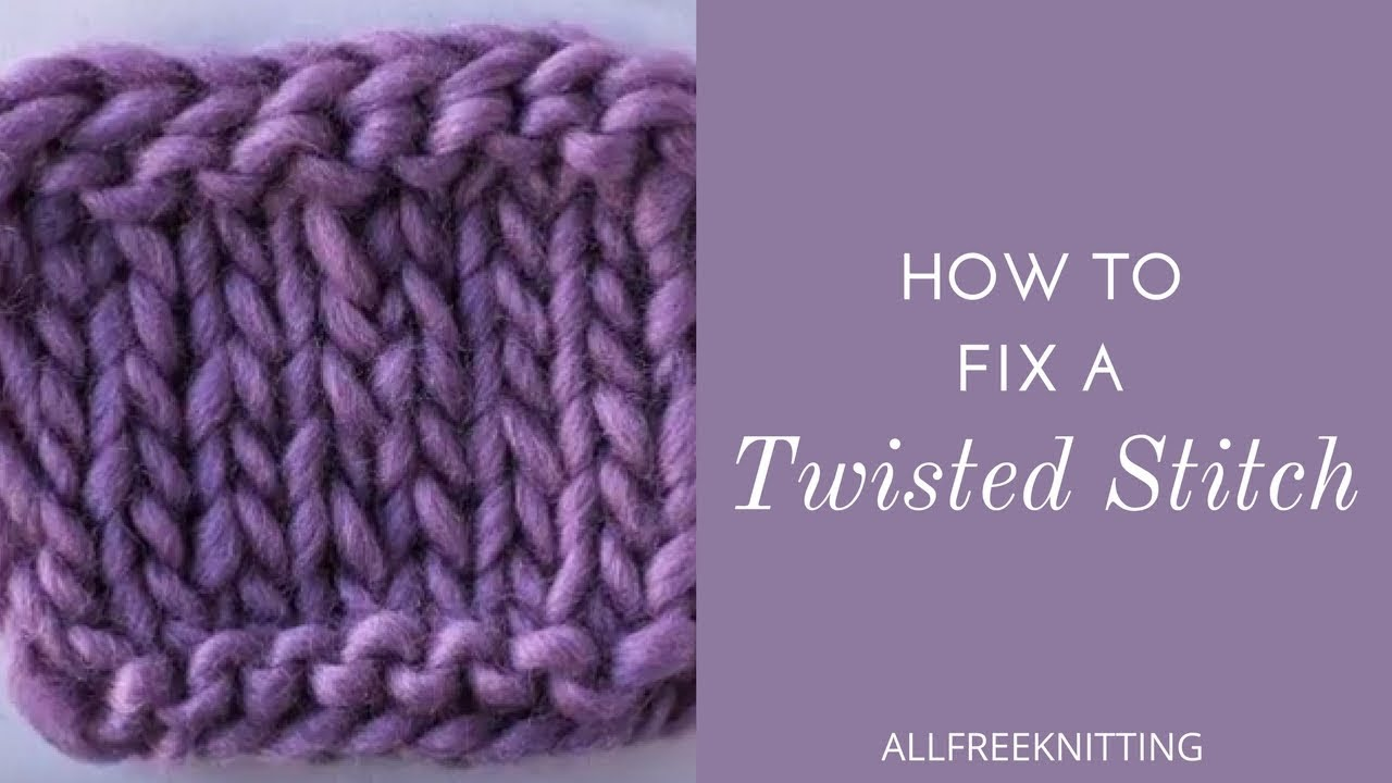 How To Fix A Twisted Knit Stitch Youtube