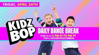 KIDZ BOP Daily Dance Break [Friday, April 24th]