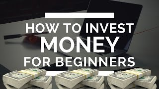 How to Invest Money for Beginners