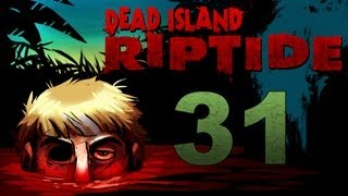 Dead Island Riptide Co-op w/ SSoHPKC : Kootra : Nova : Sp00n Part 31 - The Ballad of New Awlins