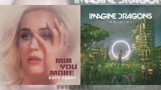 Miss The Bad Liar More (Katy Perry ft. Imagine Dragons)