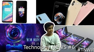 Technology News #6 - Redmi Note 6 pro launch date, Samsung folding, oneplus5 and 5t, xiaomi price 📉