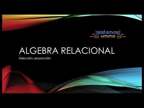 Algebra Relacional I - Selección, Proyección