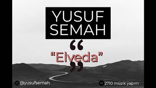 Yusuf Semah - Elveda (official Audio)