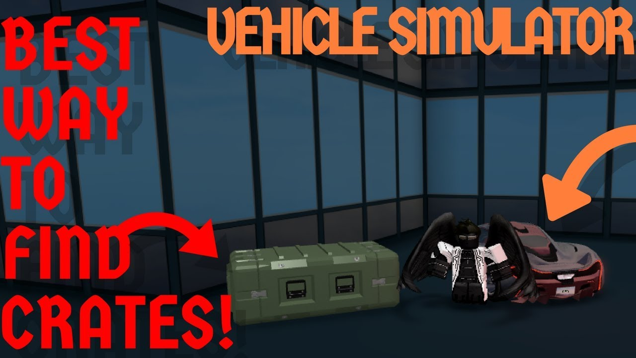 fastest best way to find crates roblox vehicle simul doovi. Black Bedroom Furniture Sets. Home Design Ideas