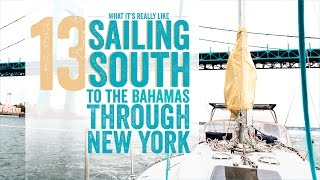 Escape 13 What It's Really like Sailing South to the Bahamas through NYC