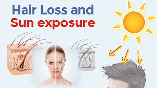 Hair loss and sun exposure damages - How to prevent baldness caused by sun