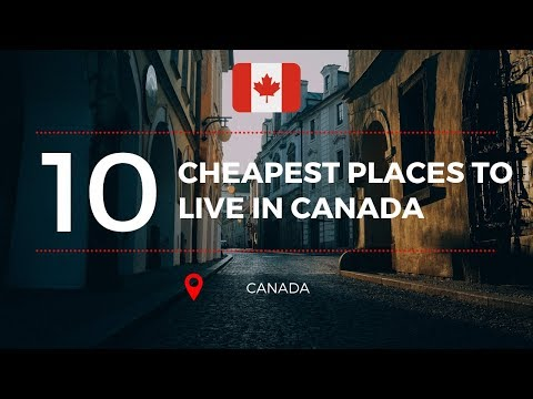 TOP 10 CHEAPEST PLACES TO LIVE IN CANADA!