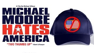 Michael Moore Hates America - Full Movie