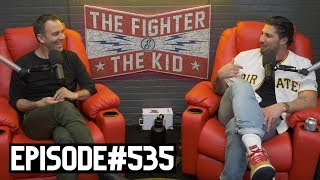The Fighter and The Kid - Episode 535