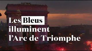 Les Bleus illuminent l'Arc de Triomphe