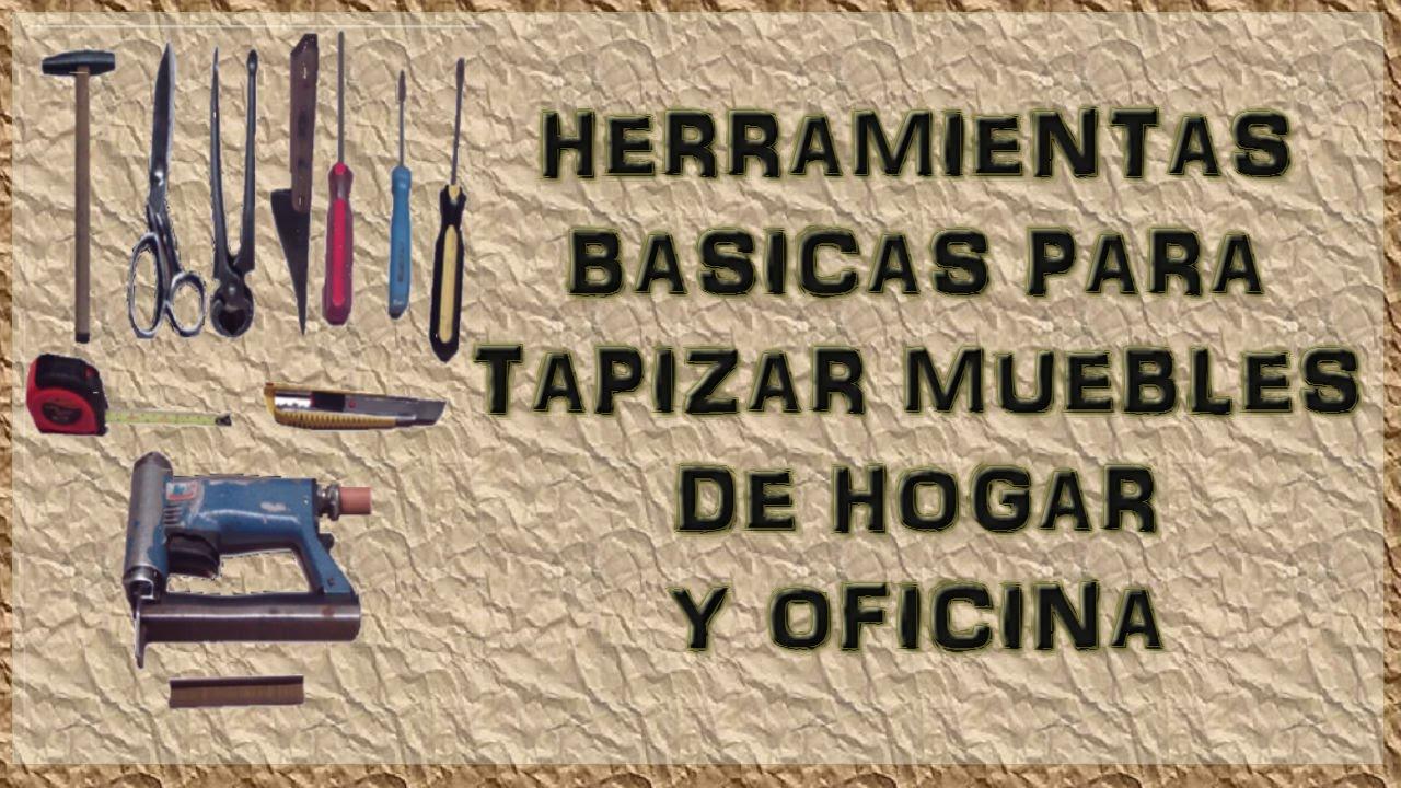 Herramientas b sicas para tapicer a youtube for Herramientas de un vivero