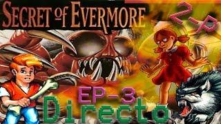 Ep.3 Directo Secret Of Evermore a 2 Jugadores