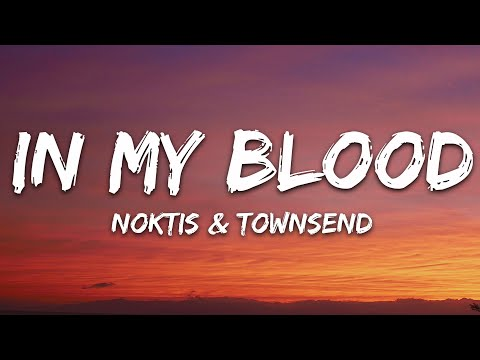 Noktis Townsend - In My Blood 7clouds Release