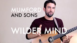 Mumford and Sons - Wilder Mind (Guitar Lesson/Tutorial)