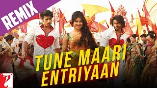 Remix Song - Tune Maari Entriyaan  - Gunday