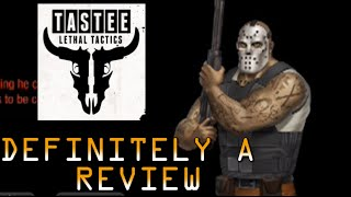 Tastee Lethal Tactics - Definitely a Review
