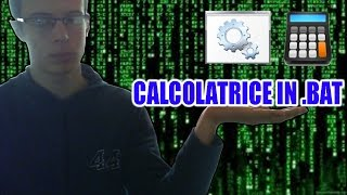 TUTORIAL CALCOLATRICE IN .BAT (SENZA DECIMALI)