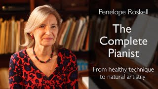The Complete Pianist: from healthy technique to natural artistry by Penelope Roskell