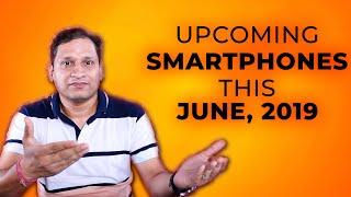 Upcoming Smartphones June 2019 | Wait Karna Banta Hai!!!!