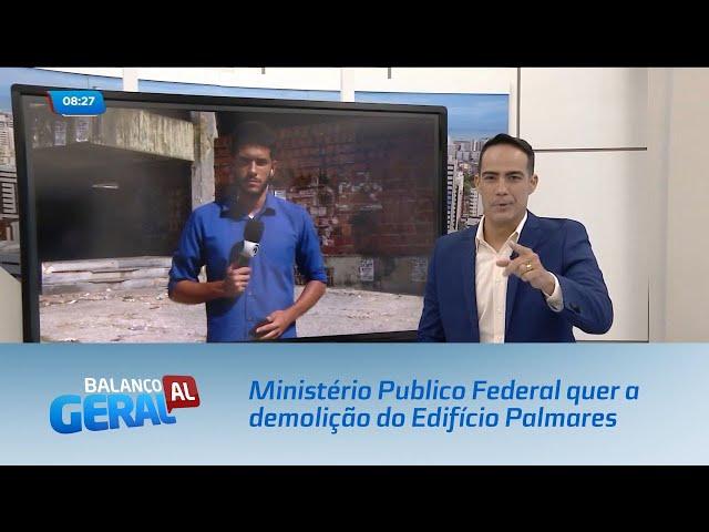 Ministério Publico Federal quer a demolição do Edifício Palmares
