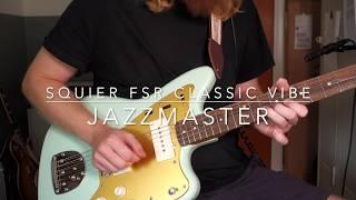 Squier FSR  Classic Vibe Jazzmaster Demo