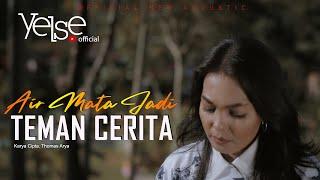 Yelse - Air Mata Jadi Teman Cerita (Official Music Video)