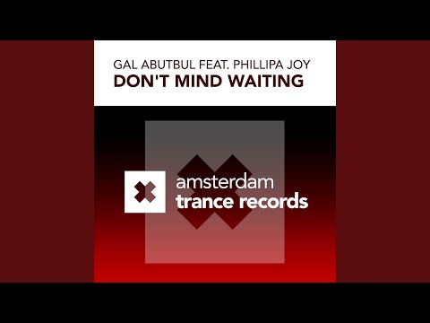 Don't Mind Waiting (Gal Abutbul & David Mimram Remix)