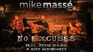 No Excuses (acoustic Alice in Chains cover) - Mike Massé, Bryce Bloom & Kory Montgomery
