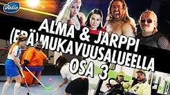 Valio Oddlygood | Alma ja Jarppi (epä)mukavuusalueella OSA 3