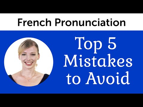 Top 5 French Mistakes to Avoid - French Pronunciation