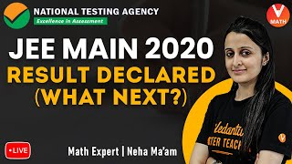 JEE Main Result 2020 Declared | What Next? | Neha Agrawal Ma'am | Vedantu Math