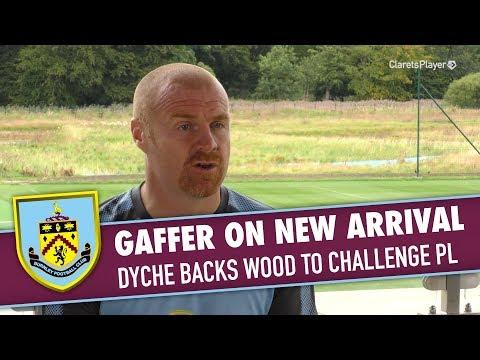 INTERVIEW | Dyche Backs Wood In Premier League Challenge