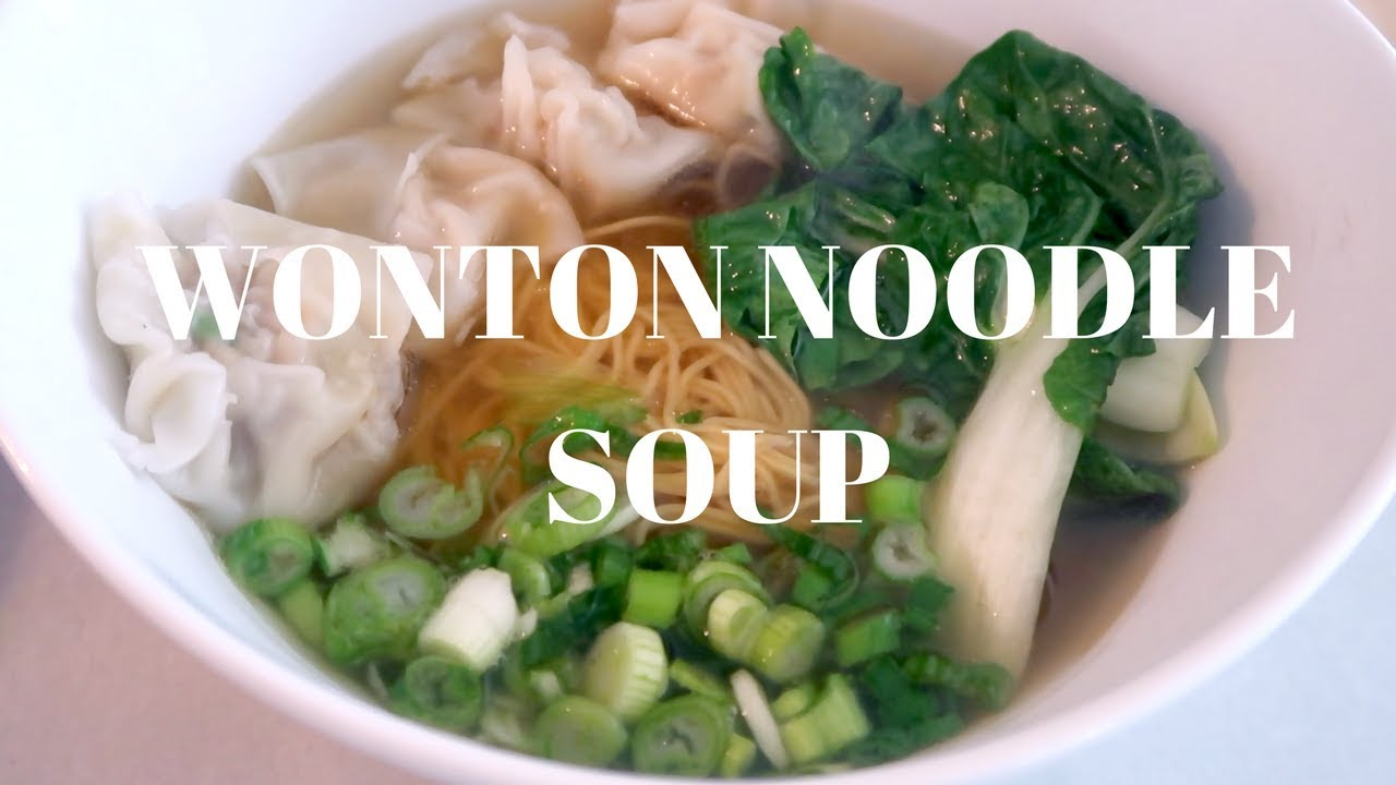 wonton noodle soup recipe  youtube