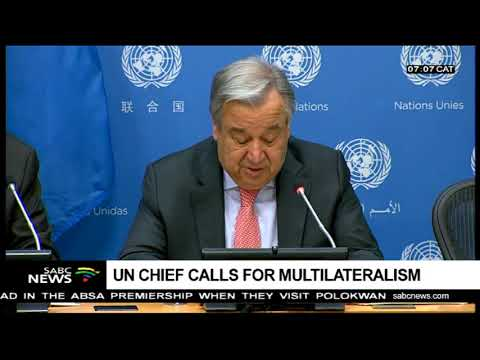 UN Chief Antonio Guterres calls for multilateralism