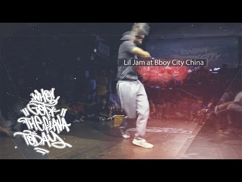 Who Got The Flava Today? Lil Jam at China Bboy City · Nanning