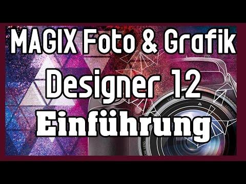 MAGIX Foto & Grafik Designer 12 Tutorial: Einführung | Bilder Bearbeiten Und Programmoberfläche