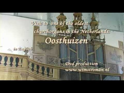 Visit to the oldest organ of Holland: Oosthuizen